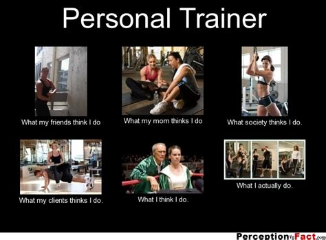 Trainer Meme - personal trainer what people think i do what i