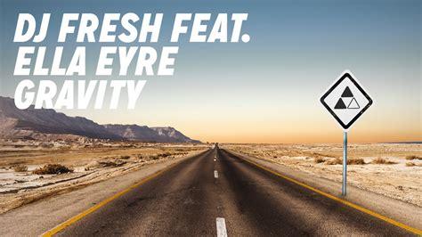 download mp3 dj fresh gravity dj fresh feat ella eyre gravity the vandallist