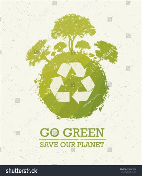 Go Green Save Our World go green save our planet eco stock vector 192683078