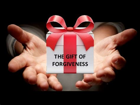 what is a gift the gift of forgiveness