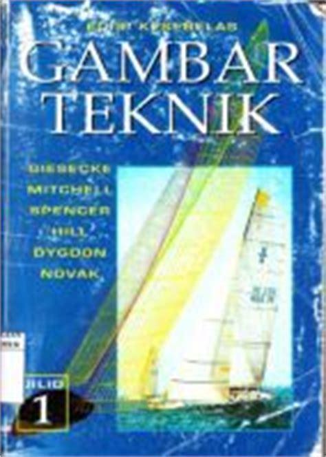 Gambar Teknik Buku1 By Giesecke Ebook Gambar Teknik Jilid 1 Pdf Kmko Sipil Unhas