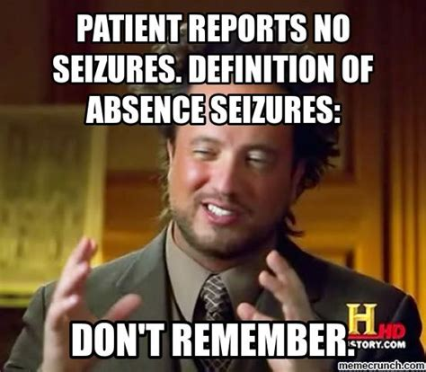 Definition Of Memes - patient reports no seizures definition of absence seizures