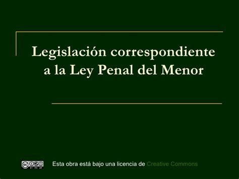 la ley del menor legislaci 243 n correspondiente a la ley penal del menor