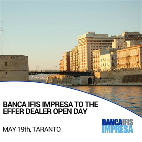 banca taranto banca ifis impresa to the effer dealer open day may 19