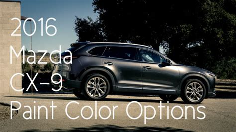 2016 mazda cx 9 color options