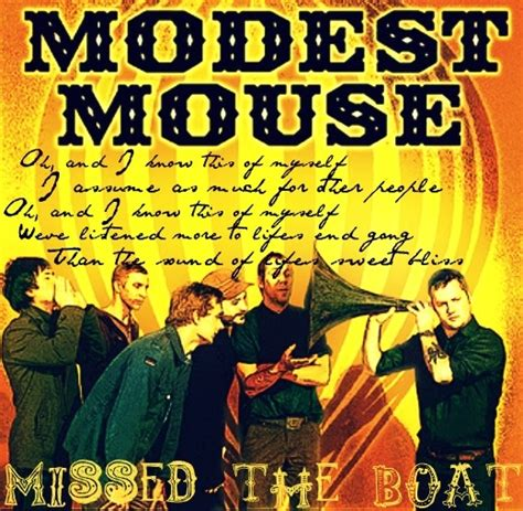 modest mouse missed the boat lyrics 310 best images about jams lyrics and musical geniuses on