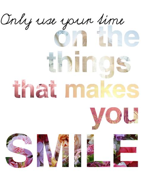 5 Things To Make You Smile Today by Use Your Time On The Things That Make You Smile Pictures
