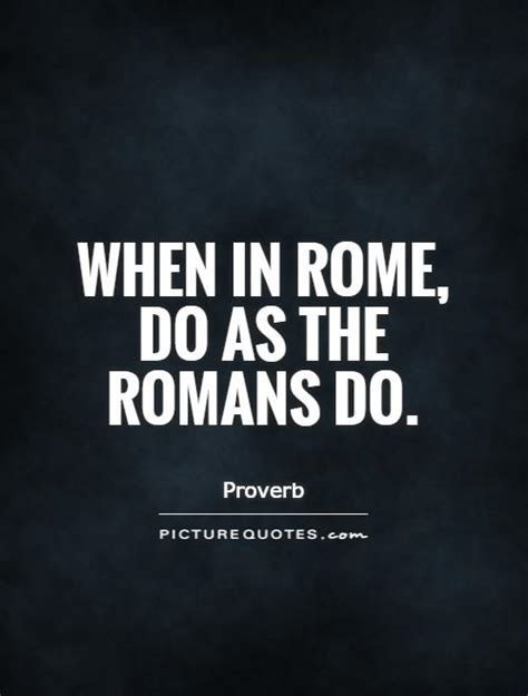 when in rome quotes quotesgram
