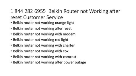 ip2772 resetter not responding 1 844 282 6955 belkin router not working after reset