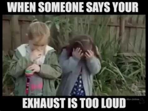 Memes Mufflers - when someone says your exhaust is too loud youtube