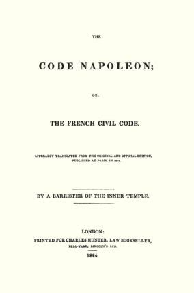 the code napoleon or the civil code literally translated from the original and official edition published at in 1804 classic reprint books the code napoleon or the civil code george spence