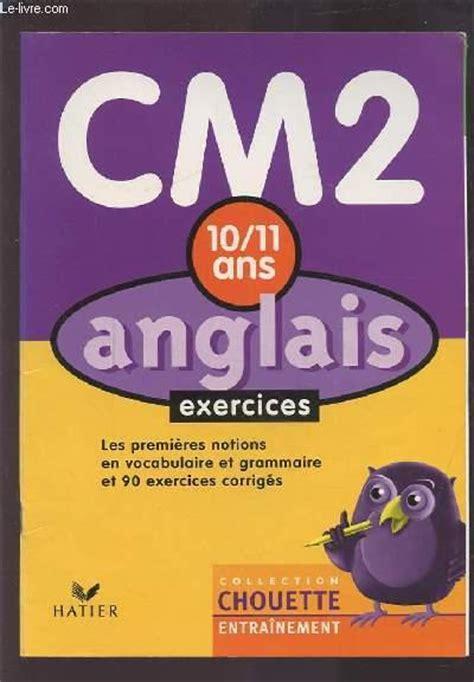 chouette anglais anglais 4e livre chouette entrainement anglais cm2 cahier d exercices 4 collectif