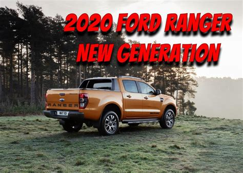 Ford Ranger 2020 Model by 2020 Ford Ranger Redesign Specs Features Price