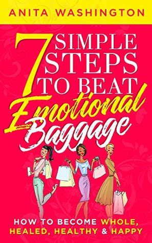 whole and happy living simple steps to improve mind and relationships books 7 simple steps to beat emotional baggage how to become