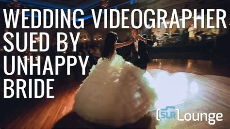 Wedding Lawsuit by Wedding Videographer Sued By Unhappy Slr Lounge