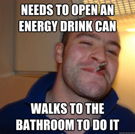 Meme Drinks - needs to open an energy drink can walks to the bathroom to