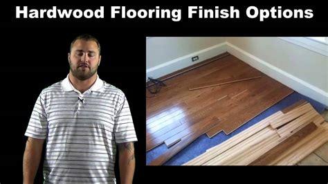 Wood Floor Finish Options Hardwood Flooring Finishes Hardwood Flooring Finish Options