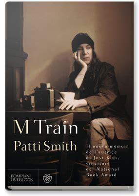 libro m train al caff 232 della memoria con patti smith la voce di new york