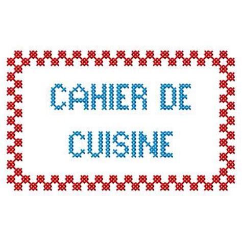 cahier cuisine cr 233 atrices broderie machine etiquettes recettes