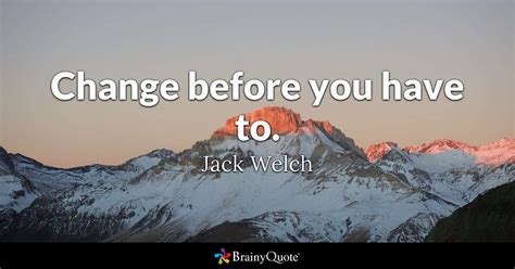 change     jack welch brainyquote