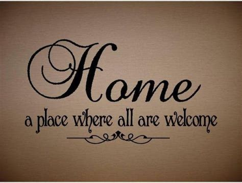 quotes about welcome home quotesgram