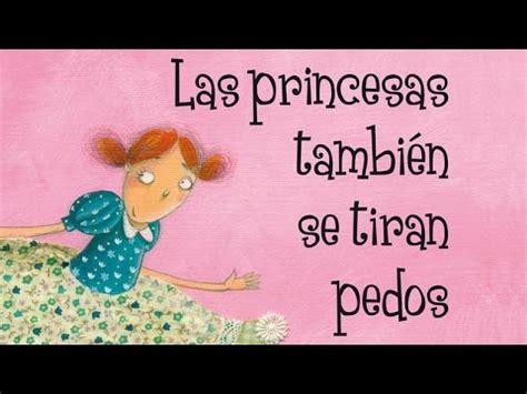 las princesas tambin se 8498453151 las princesas tambi 233 n se tiran pedos cuentos infantiles no sexistas youtube