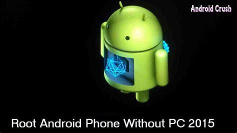 root android no computer root android without computer pc 2017 updated android crush
