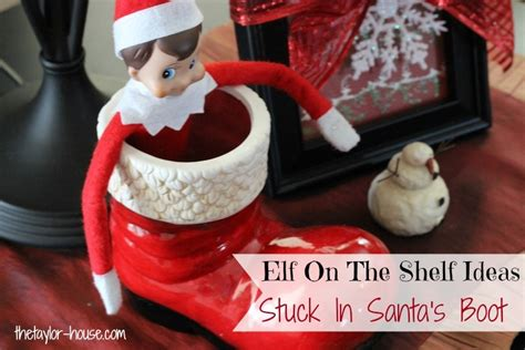 Santa S On The Shelf by On The Shelf Ideas Stuck In Santa S Boot The