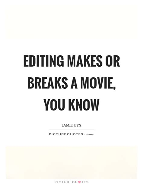 film editing quotes editing quotes editing sayings editing picture quotes