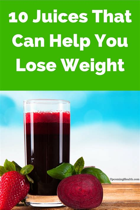 10 Ways Your Can Help You Lose Weight by Juicing For Weight Loss 10 Juices That Can Help You Lose