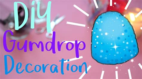 How To Make Decorations by Diy Gumdrop Decoration Make It