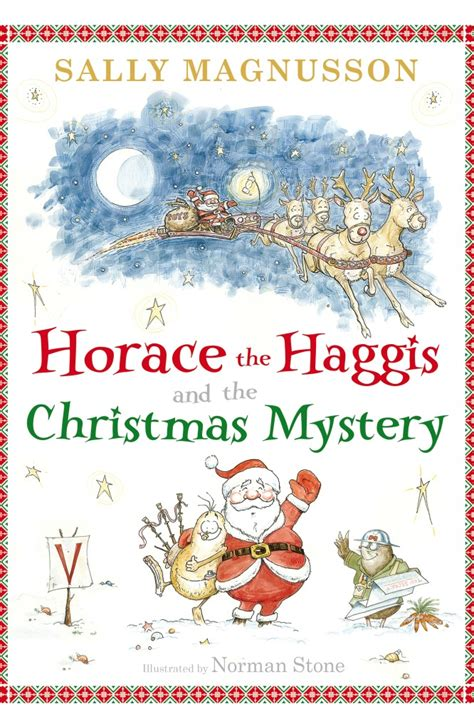 the christmas mystery horace the haggis and the christmas mystery by sally magnusson and norman stone