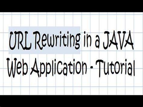 java web tutorial youtube url rewriting in a java web application tutorial youtube