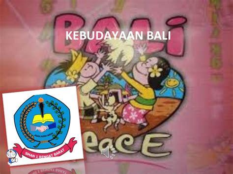 Keanekaragaman Budaya Di Indonesia Pamusuk Eneste Ed budaya bali
