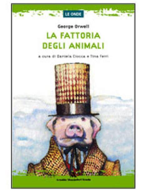 libro la fattoria degli animali la fattoria degli animali na george orwell libro mondadori store