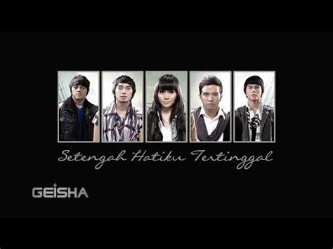download mp3 geisha pilihan hatiku 7 1 mb free setengah hatiku tertinggal mp3 download
