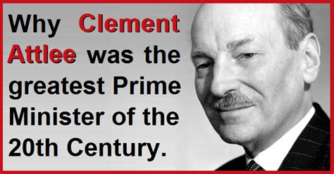 the myth of the twentieth century books why clement attlee was the greatest pm of the 20th century