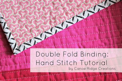 quilting stitch tutorial quilt double fold binding hand stitch tutorial canoe