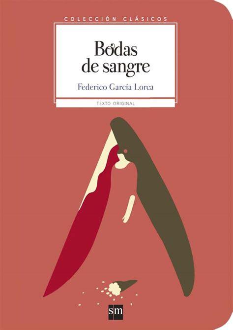 libro bodas de sangre de bodas de sangre literatura infantil y juvenil sm
