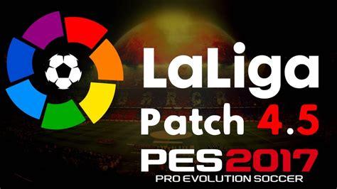 Patch All Liga la liga patch 4 5 aio pes 2017 pc