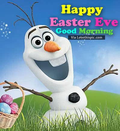 olaf easter eve good morning pictures   images  facebook tumblr pinterest