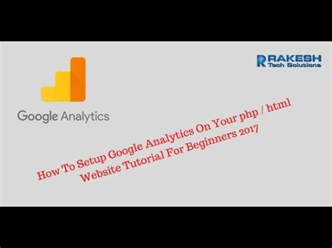 website tutorial for beginners how to setup google analytics on your php html website