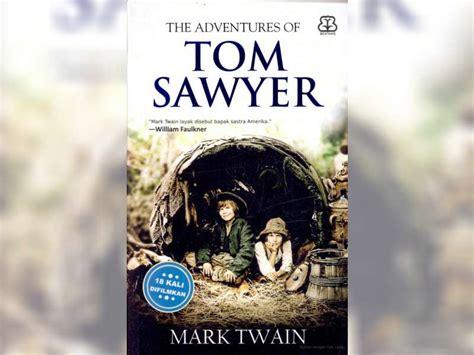 Petualangan Tom Saywer petualangan tom sawyer berita bojonegoro