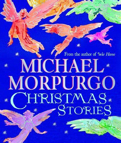 michael morpurgo christmas stories michael morpurgo christmas stories scholastic kids club