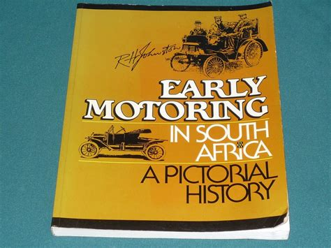 the motoring south africa early motoring in south africa johnson 1987 softback