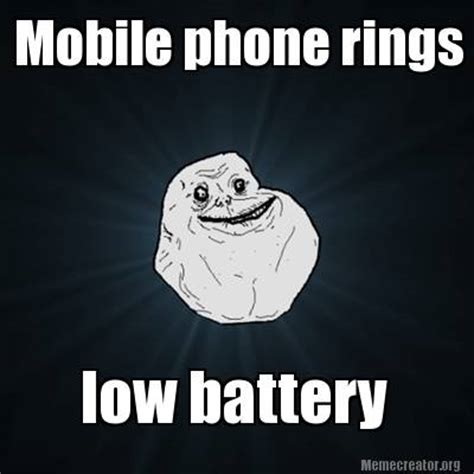 Mobile Meme Creator - meme creator mobile phone rings low battery meme