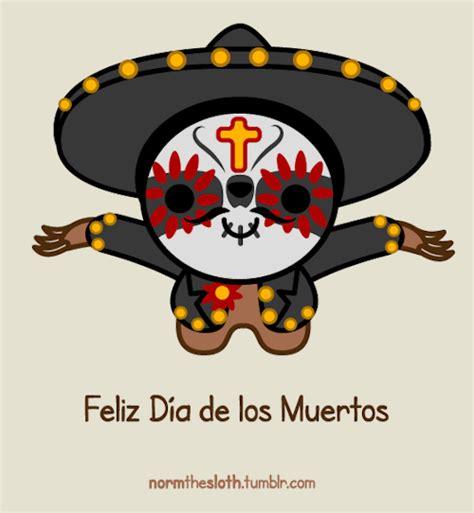 Feliz Dia De Los Muertos by Norm The Sloth