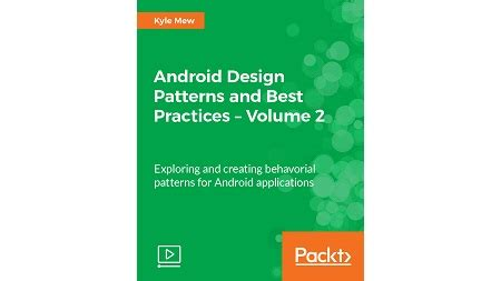 android layout design best practices android design patterns and best practices volume 2