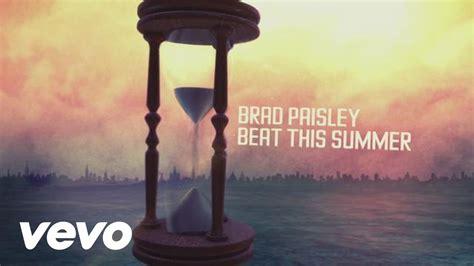 brad paisley beat  summer lyric video youtube