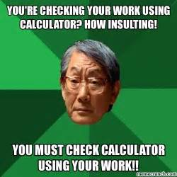 Professor Meme - my asian math professor said this today